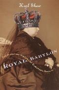Royal Babylon The Alarming History of European Royalty