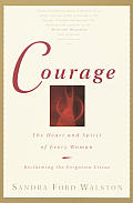 Courage The Heart & Spirit Of Every Woman