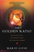 Golden Ratio The Story Of Phi The Worlds Most Astonishing Number