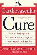 Cardiovascular Cure How to Strengthen Your Self Defense Against Heart Attack & Stroke