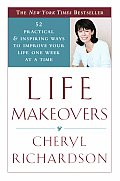 Life Makeovers 52 Practical & Inspiring Ways to Improve Your Life One Week at a Time