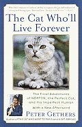 The Cat Who'll Live Forever: The Final Adventures of Norton, the Perfect Cat, and His Imperfect Human Cover