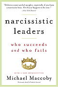 Narcissistic Leaders: Who Succeeds and Who Fails Cover