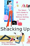 Shacking Up The Smart Girls Guide to Living in Sin Without Getting Burned