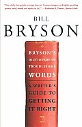 Brysons Dictionary of Troublesome Words A Writers Guide to Getting It Right