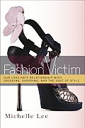 Fashion Victim Our Love Hate Relationship With Dressing Shopping & the Cost of Style