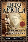 Into Africa: The Epic Adventures of Stanley & Livingstone
