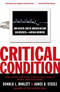 Critical Condition: How Health Care in America Became Big Business--And Bad Medicine Cover