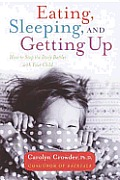 Eating, Sleeping, and Getting up: How to Stop the Daily Battles with Your Child Cover