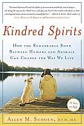 Kindred Spirits: How the Remarkable Bond between Humans and Animals Can Change the Way We Live Cover