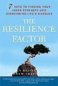 Resilience Factor 7 Keys to Finding Your Inner Strength & Overcoming Lifes Hurdles