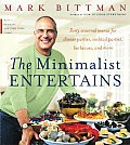 The Minimalist Entertains: Forty Seasonal Menus for Dinner Parties, Cocktail Parties, Barbecues, and More