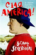 Ciao America An Italian Discovers The U S