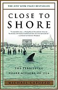 Close to Shore: The Terrifying Shark Attacks of 1916 Cover