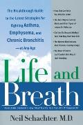 Life & Breath The Breakthrough Guide to the Latest Strategies for Fighting Asthma & Other Respiratory Problems At Any Age