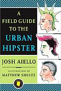 Field Guide To The Urban Hipster