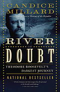 The River of Doubt: Theodore Roosevelt's Darkest Journey Cover