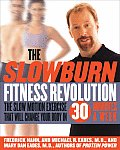 Slow Burn Fitness Revolution The Slow Motion Exercise That Will Change Your Body in 30 Minutes a Week