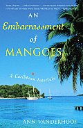Embarrassment Of Mangoes A Caribbean Int