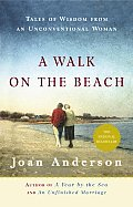 Walk on the Beach : Tales of Wisdom From an Unconventional Woman (04 Edition)