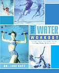 Your Water Workout No Impact Aerobic & Strength Training from Yoga Pilates Tai Chi & More