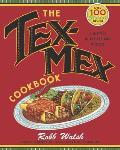 Tex Mex Cookbook A History in Recipes & Photos