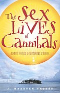 The Sex Lives of Cannibals: Adrift in the Equatorial Pacific Cover