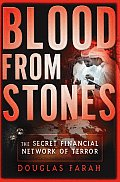 Blood From Stones The Secret Financial Network of Terror