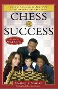 Chess for Success : Using an Old Game To Build New Strengths in Children and Teens (05 Edition)