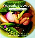 Vegetable Soups from Deborah Madison's Kitchen Cover