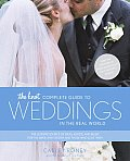 Knot Complete Guide to Weddings in the Real World The Ultimate Source of Ideas Advice & Relief for the Bride & Groom & Those Who Love The