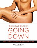 Low Down on Going Down How to Give Her Mind Blowing Oral Sex