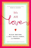 Its All Love Black Writers on Soul Mates Family & Friends