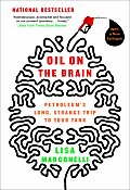 Oil on the Brain Adventures from the Pump to the Pipeline