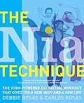 Nia Technique The High Powered Energizing Workout That Gives You a New Body & a New Life