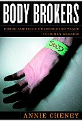 Body Brokers Inside The Underground Trade in Human Remains