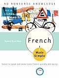 French Made Simple: Learn To Speak and Understand French Quickly and Easily (06 Edition)