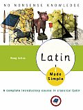 Latin Made Simple : a Complete Introductory Course in Classical Latin (06 Edition)