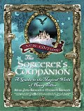 Sorcerers Companion 2nd Edition A Guide to the Magical World of Harry Potter
