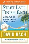 Start Late Finish Rich A No Fail Plan for Achieving Financial Freedom at Any Age