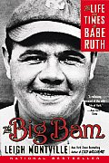 Big Bam The Life & Times Of Babe Ruth