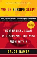While Europe Slept: How Radical Islam Is Destroying the West from Within Cover