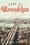Song of Brooklyn An Oral History of Americas Favorite Borough