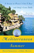 Mediterranean Summer: A Season on France's Cote d'Azur and Italy's Costa Bella Cover