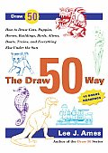 The Draw 50 Way: How to Draw Cats, Puppies, Horses, Buildings, Birds, Aliens, Boats, Trains and Everything Else Under the Sun (Draw 50) Cover