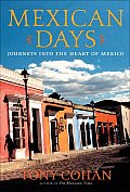 Mexican Days Journeys Into The Heart Of