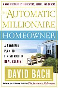 Automatic Millionaire Homeowner A Powerful Plan to Finish Rich in Real Estate