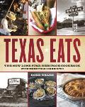 Texas Eats: The New Lone Star Heritage Cookbook, with More Than 200 Recipes Cover