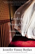 I'm Looking through You: Growing Up Haunted: A Memoir