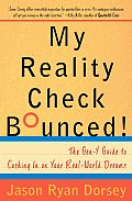 My Reality Check Bounced The Gen Y Guide to Cashing in on Your Real World Dreams